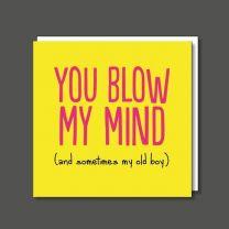 Blow My Mind (BF0628) Birthday Card