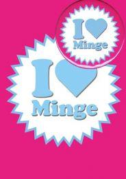 I Love Minge (B20) Birthday Card