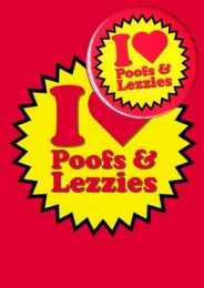 I Love Poofs & Lezzies (B21) Birthday Card