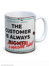 The Customer Is Always A Massive Twat Mug