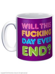 Will This Fucking Day Ever End Mug