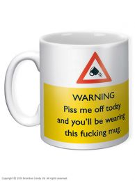 Piss Me Off & You'll be Wearing this Mug