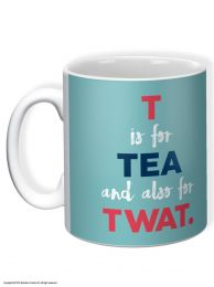 T is also for TWAT Mug