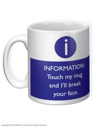 Touch This Mug and Ill Break Your Face Mug