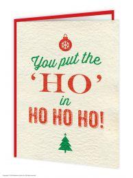 Put The Ho In Ho Ho Ho Christmas Card