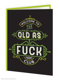 Old As Fuck (TYPE002) Birthday Card